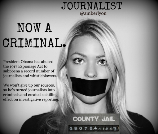 President Obama Has Turned Journalists into Criminals, Espionage Act of 1917